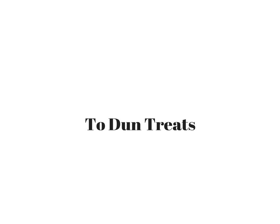 To Dun Treats